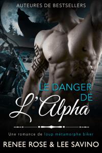 Le Danger de l'Alpha - Renee Rose & Lee Savino pdf download