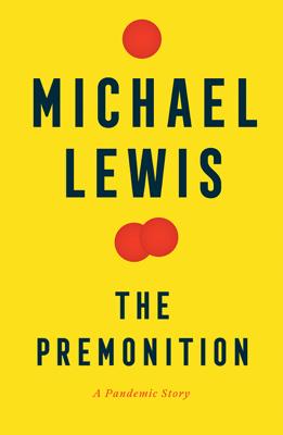 The Premonition: A Pandemic Story - Michael Lewis pdf download