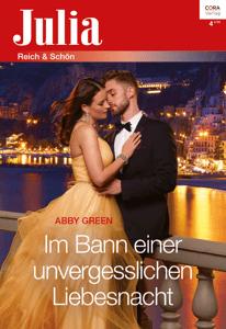 Im Bann einer unvergesslichen Liebesnacht - Abby Green pdf download