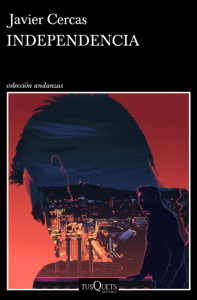 Independencia - Javier Cercas pdf download