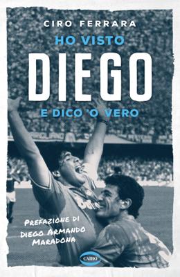 Ho visto Diego - Ciro Ferrara pdf download