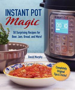 Instant Pot Magic - David Murphy pdf download