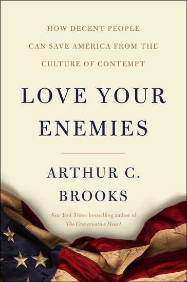 Love Your Enemies by Arthur C. Brooks PDF Download