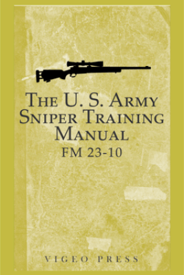 The U.S. Army Sniper Training Manual - Department of Defense