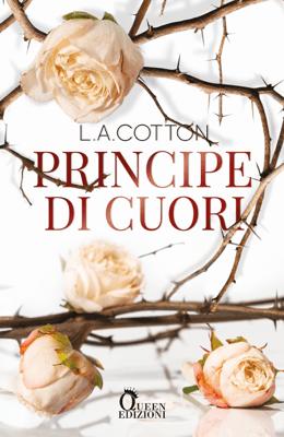 Principe di cuori - L. A. Cotton pdf download