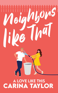 Neighbors Like That - Carina Taylor pdf download