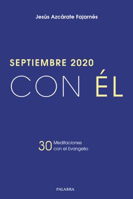 Septiembre 2020, con Él - Jesús Azcárate Fajarnés pdf download
