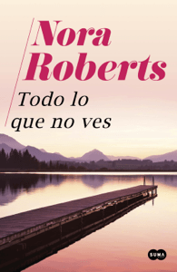Todo lo que no ves - Nora Roberts pdf download