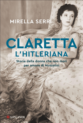 Claretta l'hitleriana - Mirella Serri pdf download
