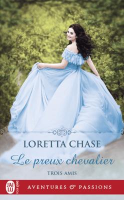 Trois amis (Tome 1) - Le preux chevalier - Loretta Chase pdf download