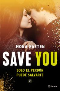Save You (Serie Save 2) - Mona Kasten pdf download