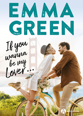 If you wanna be my lover... - Emma Green pdf download