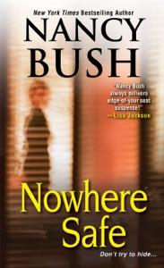 Nowhere Safe - Nancy Bush pdf download