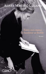 Entre mes mains le bonheur se faufile - Agnès Martin-Lugand pdf download