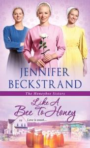 Like a Bee to Honey - Jennifer Beckstrand pdf download