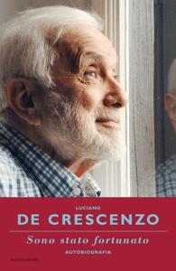 Sono stato fortunato - autobiografia - Luciano De Crescenzo pdf download
