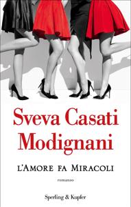 L'amore fa miracoli - Sveva Casati Modignani pdf download