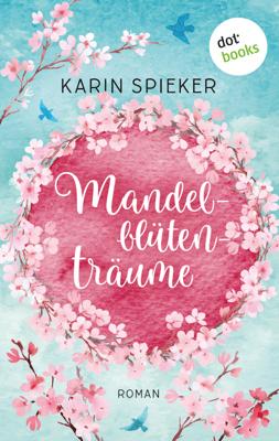 Mandelblütenträume - Karin Spieker pdf download