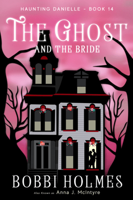 The Ghost and the Bride - Bobbi Holmes