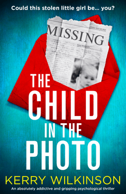 The Child in the Photo - Kerry Wilkinson pdf download