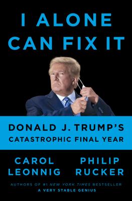 I Alone Can Fix It - Carol Leonnig & Philip Rucker pdf download