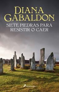 Siete piedras para resistir o caer - Diana Gabaldon pdf download