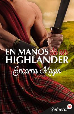 En manos de un highlander - Encarna Magín pdf download