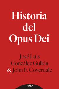 Historia del Opus Dei - José Luis González Gullón & John F. Coverdale pdf download