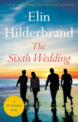 The Sixth Wedding - Elin Hilderbrand pdf download