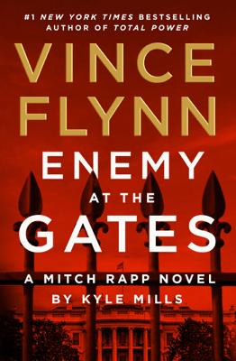 Enemy at the Gates - Vince Flynn & Kyle Mills pdf download