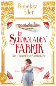 Die Schokoladenfabrik - Die Tochter des Apothekers - Rebekka Eder pdf download