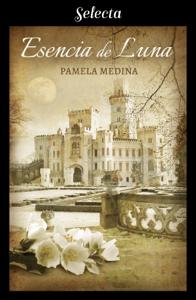 Esencia de Luna - Pamela Medina pdf download