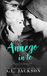 Annego in Te - A. L. Jackson pdf download