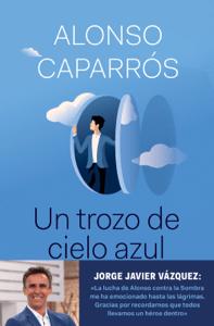Un trozo de cielo azul - Alonso Caparrós pdf download