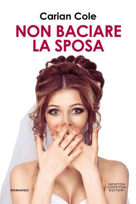 Non baciare la sposa - Carian Cole pdf download
