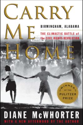 Carry Me Home - Diane McWhorter
