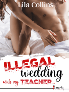 ILLEGAL wedding with my TEACHER... - Lila Collins pdf download