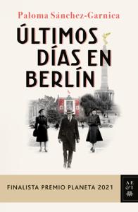 Últimos días en Berlín - Paloma Sánchez-Garnica pdf download