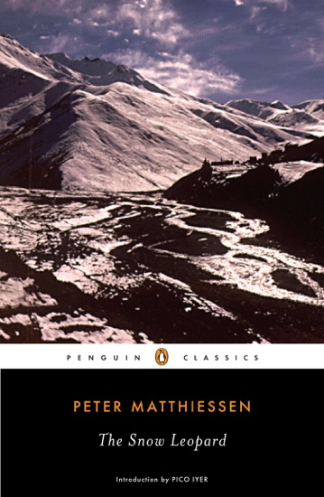 The Snow Leopard by Peter Matthiessen & Pico Iyer PDF Download