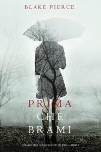 Prima Che Brami (Un Mistero di Mackenzie White—Libro 3) - Blake Pierce pdf download