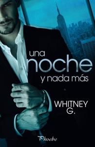 Una noche y nada más - Whitney G. pdf download