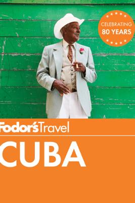 Fodor's Cuba - Fodor's Travel Guides