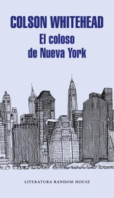 El coloso de Nueva York - Colson Whitehead pdf download
