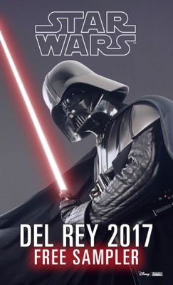 Star Wars 2017 Del Rey Sampler - Delilah S Dawson, James Luceno, Chuck Wendig, Claudia Gray & Timothy Zahn pdf download