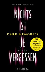 Dark Memories - Nichts ist je vergessen - Wendy Walker pdf download