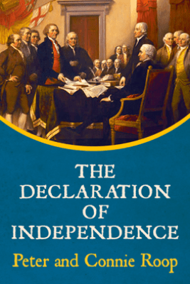 The Declaration of Independence - Peter Roop & Connie Roop