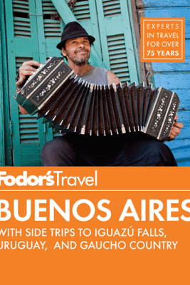 Fodor's Buenos Aires - Fodor's Travel Guides