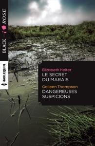 Le secret du marais - Dangereuses suspicions - Elizabeth Heiter & Colleen Thompson pdf download