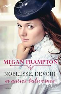 Noblesse, devoir et autres balivernes - Megan Frampton pdf download