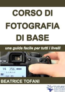 Corso di Fotografia - Beatrice Tofani pdf download